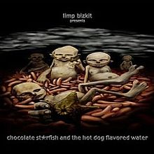 220px-Limp_Bizkit_Chocolate_Starfish_and_the_Hotdog_Flavored_Water