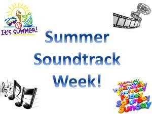 Summer Soundtrack Week