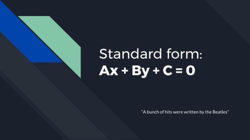 General form- y = mx + b (2)